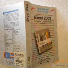Libros de segunda mano: GUIA PRACTICA PARA USUARIOS: MICROSOFT EXCEL 2003 . FRANCISCO CHARTE OJEDA NJ.E. Lote 46111678
