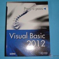 Libros de segunda mano: VISUAL BASIC 2012. PASO A PASO. JAMES FOXALL. Lote 45324159