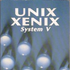 Libros de segunda mano: UNIX XENIX SYSTEM V ANA VICTORERO HOLMAN EDITORIAL PARANINFO. Lote 45387348
