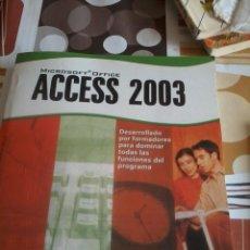 Libros de segunda mano: ACCESS 2003. DESARROLLADO POR FORMADORES PARA DOMINAR TODAS LAS FUNCIONES DEL PROGRAMA EST12B2. Lote 45403082