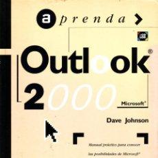 Libros de segunda mano: APRENDA OUTLOOK 2000 MANUAL PRÁCTICO PARA CONOCER LAS POSIBILIDADES DE MICROSOFT OUTLOOK EN LA VERSI. Lote 45667662