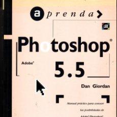 Libros de segunda mano: APRENDA PHOTOSHOP 5.5 MANUAL PRÁCTICO PARA CONOCER LAS POSIBILIDADES DE ADOBE PHOTOSHOP TODOS LOS PR. Lote 45667770