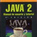 Libros de segunda mano: JAVA 2 MANUAL DE USUARIO Y TUTORIAL. AGUSTÍN FROUTE.. Lote 45668281
