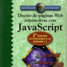 Libros de segunda mano: DISEÑO DE PÁGINAS WEB INTERACTIVAS CON JAVA SCRIP ACTUALIZADA A LA VERSIÓN 1.3. Lote 45668341