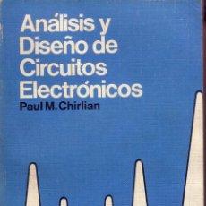 Libros de segunda mano: ANÁLISIS Y DISEÑO DE CIRCUITOS ELECTRÓNICOS. PAUL M CHIRLIAN. Lote 45668842