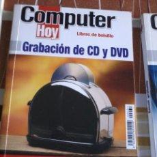 Libros de segunda mano: COMPUTER HOY. GRABACIÓN DE CD Y DVD. EST12B3. Lote 45759875