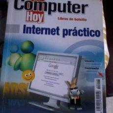 Libros de segunda mano: COMPUTER HOY .INTERNET PRÁCTICO. EST12B3. Lote 45759938