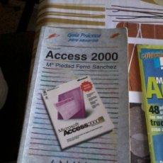 Libros de segunda mano: GUÍA PRÁCTICA PARA USUARIOS ACCESS 2000. Mª PIEDAD FERRO SÁNCHEZ. EST12B3. Lote 45760010