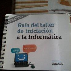 Libros de segunda mano: GUÍA DEL TALLER DE INICIACION A LA INFORMÁTICA. OBRA SOCIAL LA CAIXA. EST17B2. Lote 45769964