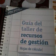 Libros de segunda mano: GUÍA DEL TALLER DE RECURSOS DE GESTIÓN HOJAS DE CÁLCULO. OBRAS SOCIAL LA CAIXA. EST17B2. Lote 45770521