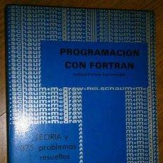 Libros de segunda mano: PROGRAMACIÓN CON FORTRAN POR LIPSCHUTZ Y POE DE MCGRAW HILL SCHAUM EN MÉXICO 1981. Lote 46022470