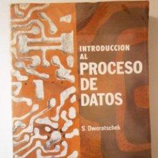 Libros de segunda mano: INTRODUCCION AL PROCESO DE DATOS DWORATSCHEK SEBASTIAN ALHAMBRA 1 EDICION ESPAÑOLA 1974. Lote 46046997