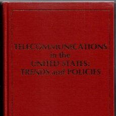 Libros de segunda mano: TELECOMMUNICATIONS IN THE UNITED STATES: TRENDS AND POLICIES. Lote 46362577