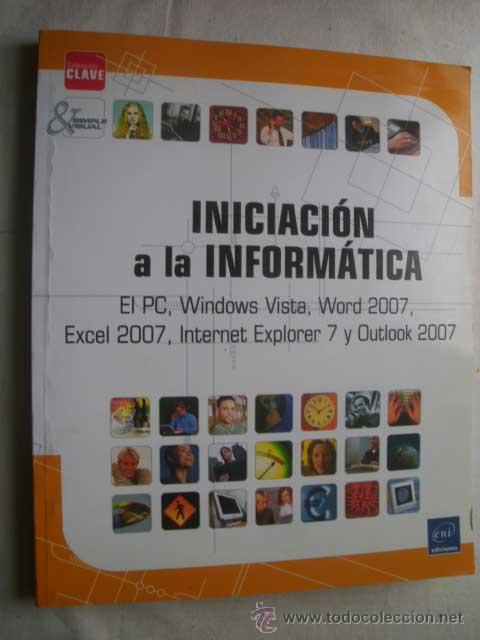 INICIACIÓN A LA INFORMÁTICA. 2007 (Libros de Segunda Mano - Informática)