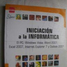 Libros de segunda mano: INICIACIÓN A LA INFORMÁTICA. 2007. Lote 46394663