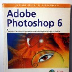 Libros de segunda mano: LIBRO ADOBE PHOTOSHOP 6. Lote 46782704