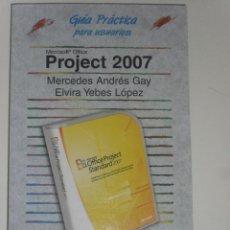 Libros de segunda mano: GUIA PRÁCTICA PROJECT 2007. Lote 47082126