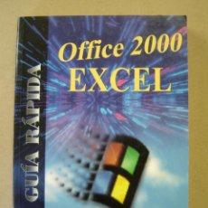Libros de segunda mano: OFFICE 2000 EXCEL - GUÍA RÁPIDA - A. GONZÁLEZ MANGAS. Lote 47501655