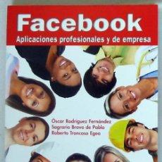 Libros de segunda mano: FACEBOOK - APLICACIONES PROFESIONALES Y DE EMPRESA - ANAYA 2010 - VER INDICE. Lote 47548467