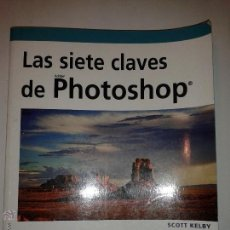 Libros de segunda mano: LAS SIETE CLAVES DE PHOTOSHOP DISEÑO Y CREATIVIDAD 2008 SCOTT KELBY ED. ANAYA MULTIMEDIA 312. Lote 47765189