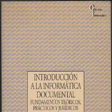 Libri di seconda mano: INTRODUCCION A LA INFORMATICA DOCUMENTAL. FUNDAMENTOS TEORICOS, PRACTICOS Y JURIDICOS. A-INFOR-122. Lote 81148290