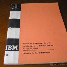 Libros de segunda mano: IBM MANUAL DE INFORMACION GENERAL INTRODUCCION A LOS SISTEMAS IBM DE PROCESO DE DATOS - 1965. Lote 47915124
