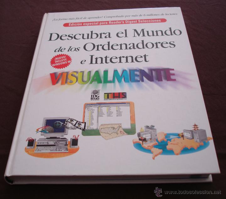DESCUBRA EL MUNDO DE LOS ORDENADORES E INTERNET - ESPECIAL PARA READER'S DIGEST SELECCIONES, 1999 (Libros de Segunda Mano - Informática)