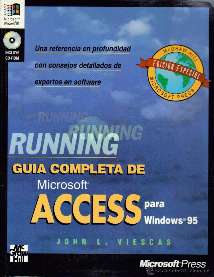 JOHN L. VIESCAS. RUNNING: GUÍA COMPLETA DE MICROSOFT ACCESS PARA WINDOWS 95 (INCLUYE CD-ROM) (1996) (Libros de Segunda Mano - Informática)