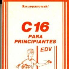 Libros de segunda mano: COMMODORE 16 (C16) PARA PRINCIPIANTES - SZCZEPANOWSKI (DATA BECKER, FERRÉ MORET 1986, COMO NUEVO). Lote 48150101