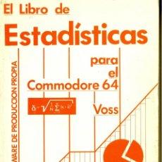 Livres d'occasion: EL LIBRO DE ESTADÍSTICAS PARA EL COMMODORE 64 - WERNER VÖSS (DATA BECKER - FERRÉ MORET 1986. Lote 48150207