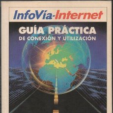 Livres d'occasion: INFOVIA-INTERNET. GUIA PRACTICA DE CONEXIÓN Y UTILIZACION. A-INFOR-157. Lote 48202375