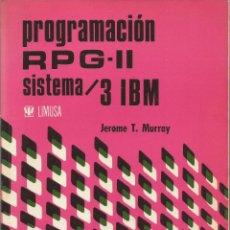 Libros de segunda mano: JEROME T. MURRAY. PROGRAMACION RPG-II SISTEMA 3 IBM. LIMUSA. Lote 48207162