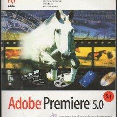 Libros de segunda mano: ADOBE PREMIERE 5.0 WINDOWS / MACINTOSH. A-INFOR-161. Lote 48264351