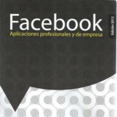 Libros de segunda mano: ÓSCAR RODRÍGUEZ FERNÁNDEZ. FACEBOOK: APLICACIONES PROFESIONALES Y DE EMPRESA. RM68407. . Lote 48298375