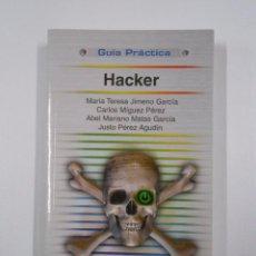 Libros de segunda mano: HACKER. GUÍA PRÁCTICA, ANAYA MULTIMEDIA, 2008. Mª TERESA JIMENO GARCIA. CARLOS MIGUEZ PEREZ. TDK228. Lote 48350407