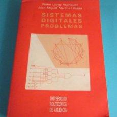 Libros de segunda mano: SISTEMAS DIGITALES. PROBLEMAS. PEDRO LÓPEZ RODRÍGUEZ Y JUAN MIGUEL MARTÍNEZ RUBIO. Lote 48404192