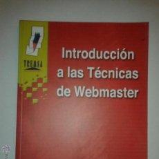 Libros de segunda mano: INTRODUCCIÓN A LAS TÉCNICAS DE WEBMASTER 2001 MANUEL JOSÉ AGUILAR GALLEGO Y OTRO ED. TREMSA. Lote 48467841