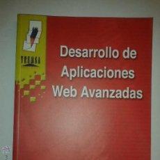 Libros de segunda mano: DESARROLLO DE APLICACIONES WEB AVANZADAS 2001 MANUEL JOSÉ AGUILAR GALLEGO ED. TREMSA. Lote 48467904