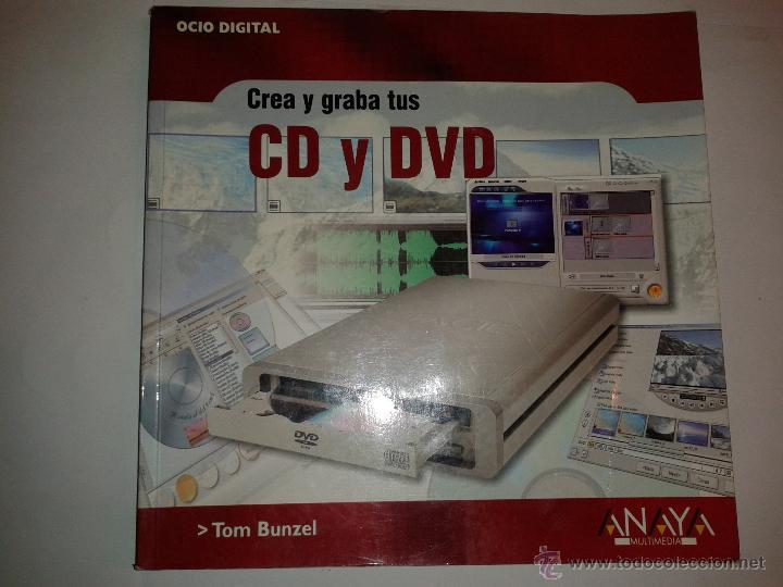 CREA Y GRABA TUS CD Y DVD 2004 TOM BUNZEL ANAYA MULTIMEDIA 505 (Libros de Segunda Mano - Informática)