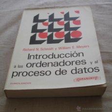 Libros de segunda mano: INTRODUCCION A LOS ORENADORES Y AL PROCESO DE DATOS - RICHARD N. SCHMIDT Y WILLIAM E. MEYERS - 1984.. Lote 48336522