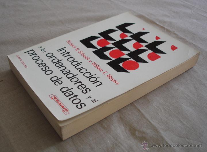 Libros de segunda mano: INTRODUCCION A LOS ORENADORES Y AL PROCESO DE DATOS - RICHARD N. SCHMIDT Y WILLIAM E. MEYERS - 1984. - Foto 3 - 48336522
