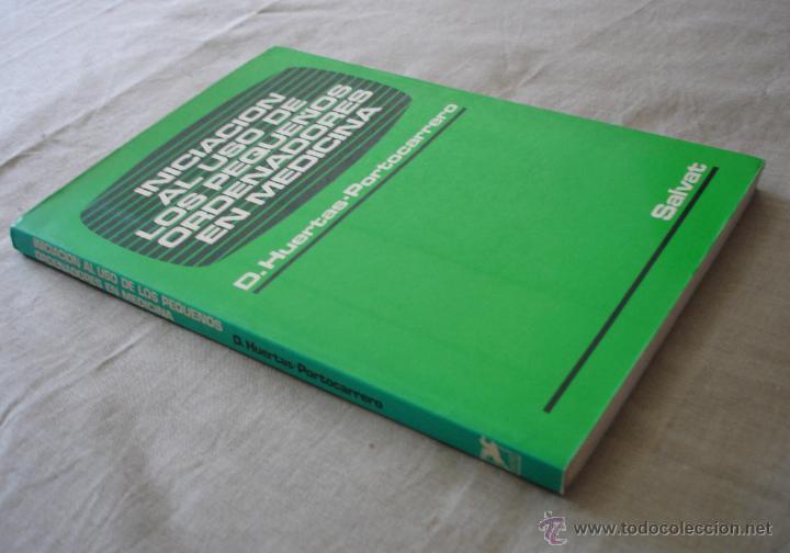 Libros de segunda mano: INICIACION AL USO DE LOS PEQUEÑOS ORDENADORES EN MEDICINA - D. HUERTAS*PORTOCARRERO - SALVAT - 1985. - Foto 2 - 48378024