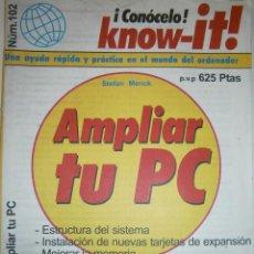 Libros de segunda mano: CONOCELO KNOW IT 102 AMPLIAR TU PC STEFAN MENCK 1 EDICION 1997. Lote 48629140