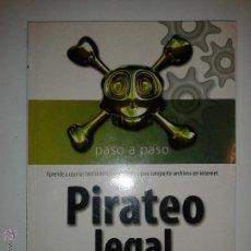 Libros de segunda mano: PIRATEO LEGAL PASO A PASO 2007 TECNOBOOK ED. ALMUZARA. Lote 48693653