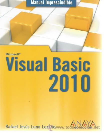 RAFAEL JESÚS LUNA LOZANO. MICROSOFT VISUAL BASIC 2010. MANUAL IMPRESCINDIBLE. RM68711. (Libros de Segunda Mano - Informática)