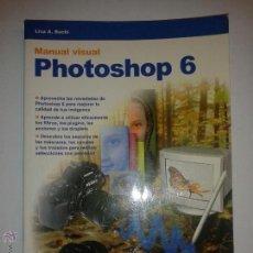 Libros de segunda mano: MANUAL VISUAL PHOTOSHOP 6 2001 LISA A. BUCKI GRUPO EDITORIAL BELENGUER. Lote 48810010