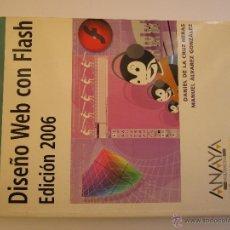 Libros de segunda mano: DISEÑO WEB CON FLASH - ANAYA DISEÑO Y CREATIVIDAD 2006 - 206 PÁGINAS. Lote 48902039