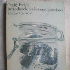 Libros de segunda mano: INTRODUCCIÓN A LOS COMPUTADORES. FIELDS, CRAIG. 1982. Lote 48913831