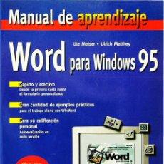Libros de segunda mano: WORD PARA WINDOWS 95 - UTE MEISER Y ULRICH MATTHEY. Lote 49066935