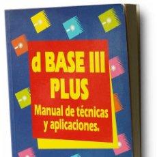 Libros de segunda mano: DBASE III PLUS - MANUAL DE TÉCNICAS Y APLICACIONES - KERMAN D. BHARUCHA. Lote 49106280